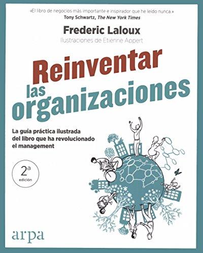 Reinventar las organizaciones. Guía práctica ilustrada por Frederic Laloux