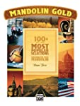 Mandolin Gold: 100+ of the Most Popul...