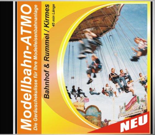 CD Modellbahn-Atmo / Die Geräuschekulisse für Ihre Modelleisenbahnanlage (Bahnhof-Rummel/Kirmes)