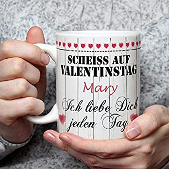 Geschenk Tasse Scheiß auf Valentinstag Ich liebe Dich Spruch mit Namen personalisiert Valentinstaggeschenk Valentin…