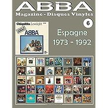 ABBA - Magazine Disques Vinyles Nº 6 - Espagne (1973 - 1992): Discographie éditée par Carnaby, Epic, Polydor... - Guide couleur.