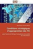 Conditions stratégiques d'appropriation des TIC: pour l'accès de l'Afrique francophone ?la sociét?de l'information (French Edition) by Lodomb?Mbiock, Olga Marlyse (2010) Paperback