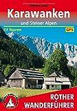 Karawanken und Steiner Alpen: 53 Touren. Mit GPS-Tracks. (Rother Wanderführer) - Helmut Lang