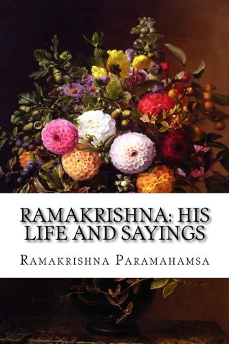 Ramakrishna: His Life and Sayings