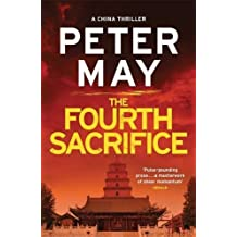 The Fourth Sacrifice: China Thriller 2 (China Thrillers) by Peter May (2016-09-08)