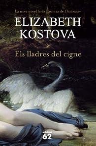 Els Lladres Del Cigne par Elizabeth Kostova