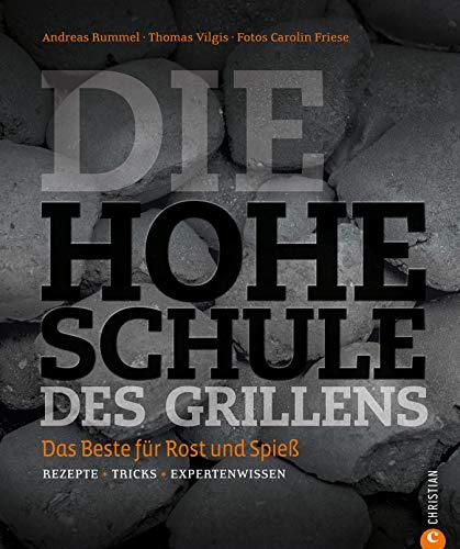 Grillkochbuch: Das Beste für Rost und Spieß. Rezepte - Tricks - Expertenwissen in der Hohen Schule des Grillens. Mit Grill-Rezepten für das perfekte Steak, knackiges Gemüse, Fisch oder Zuckerwatte (Perfekte Fische)