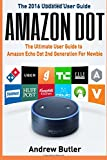 Amazon Echo: Dot:The Ultimate User Guide to...