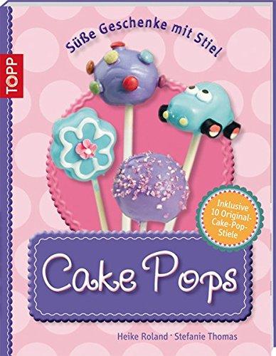 Cake Pops: Süße Geschenke mit Stil (kreativ.kompakt.)