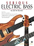 Serious Electric Bass: The Bass Playe...