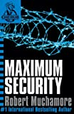 CHERUB: Maximum Security: Book 3 (CHERUB Series)