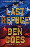The Last Refuge: A Dewey Andreas Novel by Coes, Ben (2012) Hardcover