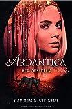 Ardantica: Der Obsidian von Carolin A. Steinert