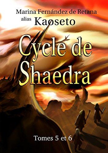 Cycle de Shaedra: Tomes 5 et 6