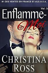 Enflamme-Moi: Vol. 3