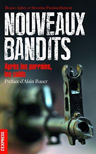 Nouveaux bandits - après les parrains, les caïds