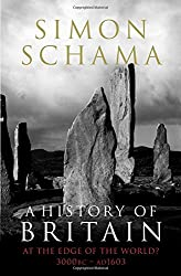 A History of Britain - Volume 1: At the Edge of the World? 3000 BC-AD 1603