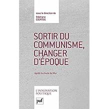 Sortir du communisme, changer d'époque: Après la chute du Mur (Innovation politique (L'))