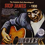 The Complete Early Recordings Of Skip James - 1930