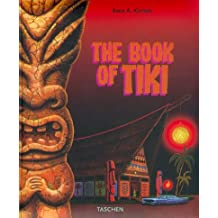 The Book of Tiki. The Cult of Polynesia Pop in Fifties America