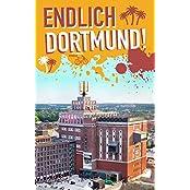 Endlich Dortmund!: Dein Stadtführer (»Endlich ...!« Dein Stadtführer)