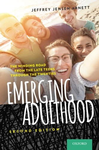 Emerging Adulthood: The Winding Road from the Late Teens Through the Twenties por Jeffrey Jensen Arnett