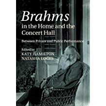 Brahms in the Home and the Concert Hall: Between Private and Public Performance