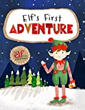 Elf For Christmas Elf's First Adventure Story Book