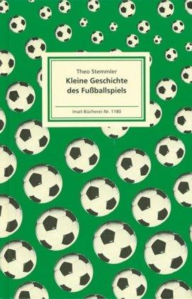 Download Kleine Geschichte des Fußballspiels (Insel Bücherei)