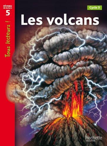 Volcans Niveau 5 - Tous lecteurs ! - Liv...