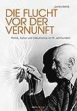Die Flucht vor der Vernunft: Politik, Kultur und Okkultismus im 19. Jahrhundert