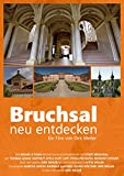 Bruchsal - neu entdecken