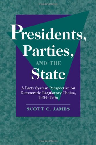 presidents-parties-and-the-state-a-party-system-perspective-on-democratic-regulatory-choice-1884-193