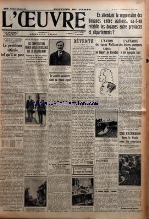 OEUVRE (L') [No 6461] du 09/06/1933 - LE CONFLIT VITICOLE FRANCO-ALGERIEN - LE PROBLEME VITICOLE TEL QU'IL SE POSE PAR JOSEPH SERDA - HIER AU QUAI D'ORSAY - LES CONVERSATIONS FRANCO-ANGLO-AMERICAINES SUR LE DESARMEMENT - ECHANGES DE VUES TRES AMICAUX A DECLARE M. DALADIER MAIS LA FRANCE A RAPPELE QU'ELLE A UN PROGRAMME ET UNE DOCTRINE - LE CONFLIT SOCIALISTE DANS SA PHASE AIGUE - CONTRE LA POLITIQUE BLUM-PIVERT LES JAURESSISTES S'AFFIRMENT RESOLUS A CONTINUER VIGOUREUSEMENT LA LUTTE PAR ANDRE G par Collectif