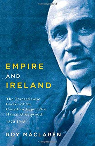 empire-and-ireland-the-transatlantic-career-of-the-canadian-imperialist-hamar-greenwood-1870-1948