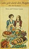 Liebe geht durch den Magen. ABC des Kochens