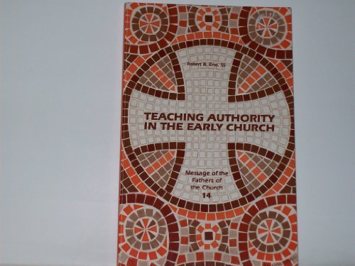 Teaching Authority in the Early Church (Message of the fathers of the church)
