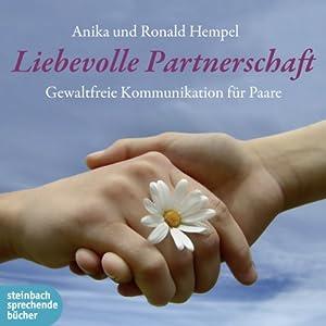 Liebevolle Partnerschaft: Gewaltfreie Kommunikation für Paare