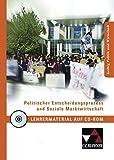 Kolleg Politik und Wirtschaft / Unterrichtswerk für die Oberstufe: Kolleg Politik und Wirtschaft / Politischer Entscheidungsprozess LM: ... und Soziale Marktwirtschaft