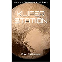 Kuiper Station: A Future Chronology Short Story (Future Chronology Series Book 9) (English Edition)