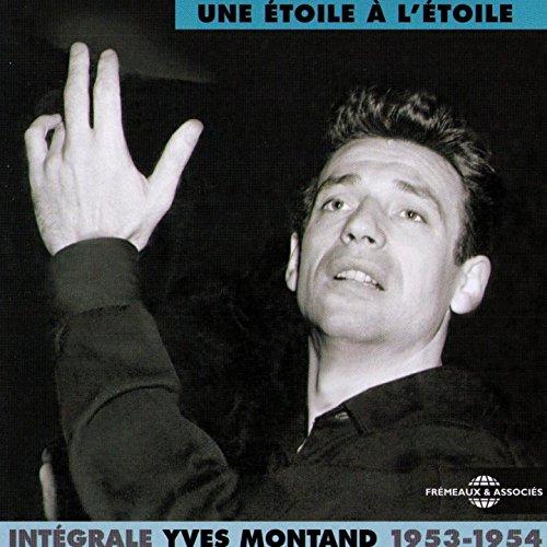 """Intégrale Yves Montand, vol. 3 : 1953-1954 """"Une étoile à l'Etoile"""" (Théâtre de l'Etoile & Odéon Sessions)"""