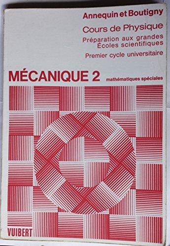 Mécanique 2 : Cours de Physique , Préparation aux grandes ecoles scientifiques , premier cycle universitaire