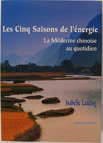 Les cinq saisons de l'nergie : La mdecine chinoise au quotidien