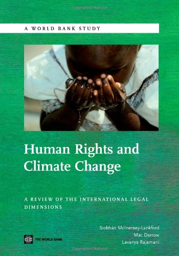 Human Rights and Climate Change: A Review of the International Legal Dimensions (World Bank Studies)