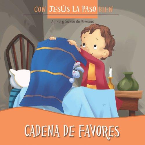 Cadena de favores (Con Jesús la paso bien nº 4) por Agnes de Bezenac
