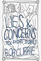 Lies and Concerns: Ten Short Stories Kindle Edition