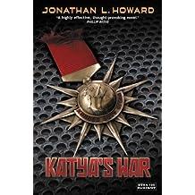 Katya's War (Russalka Chronicles) by Jonathan L. Howard (2013-11-05)
