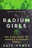 #2: The Radium Girls: The Dark Story of America's Shining Women