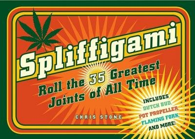 [(Spliffigami: Roll the 35 Greatest Joints of All Time)] [Author: Chris Stone] published on (October, 2008)