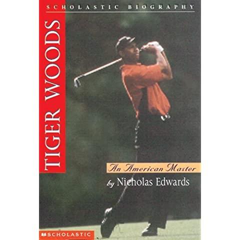Tiger Woods: An American Master (Scholastic Biography) by Nicholas Edwards (1997-07-01)